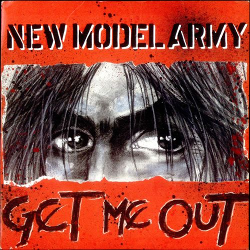 New Model Army - Get Me Out (1990)