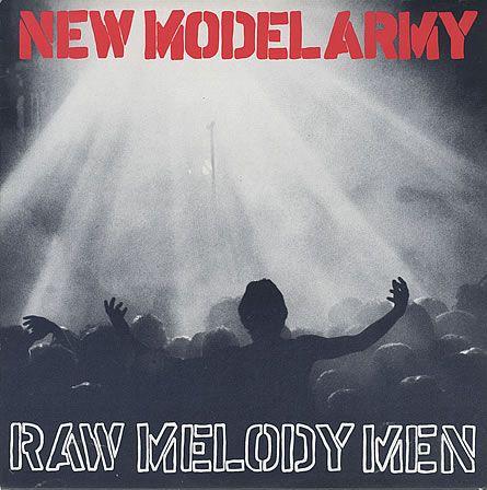 New Model Army - Raw Melody Men (1991)